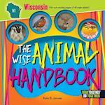 The Wise Animal Handbook Wisconsin (Arcadia Kids)