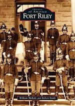 Fort Riley (Images of America Arcadia Publishing)