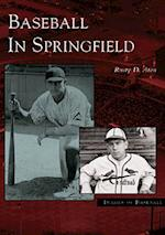 Baseball In Springfield (Images of Baseball)