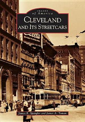 Bog, paperback Cleveland and It's Streetcars af James A. Toman, James R. Spangler