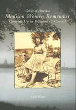 Madison Women Remember (Voices of America)