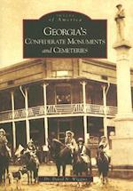 Georgia's Confederate Monuments and Cemeteries (Images of America Arcadia Publishing)