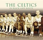 The Celtics in Black and White