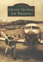 Grand Central Air Terminal (Images of America Arcadia Publishing)