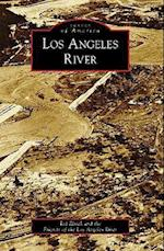 Los Angeles River (Images of America Arcadia Publishing)