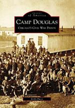 Camp Douglas (Images of America Arcadia Publishing)
