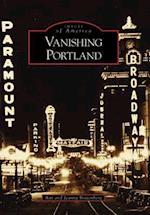 Vanishing Portland, Oregon (Images of America)