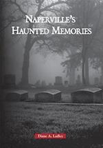 Haunted Naperville af Diane A. Ladley