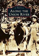 Along the Union River (Images of America Arcadia Publishing, nr. )