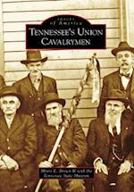 Tennessee's Union Cavalrymen (Images of America Arcadia Publishing)