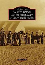 Ghost Towns and Mining Camps of Southern Nevada af Shawn Hall