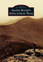 Along Maine's Appalachian Trail (Images of America Arcadia Publishing)