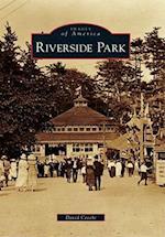 Riverside Park (Images of America Arcadia Publishing)