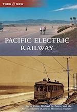 Pacific Electric Railway (Then & Now)