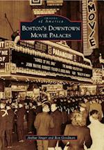 Boston's Downtown Movie Palaces af Arthur Singer, Ron Goodman