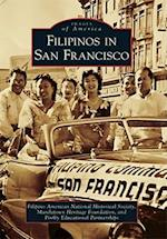 Filipinos in San Francisco (IMAGES OF AMERICA SERIES)