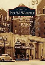Pig 'n Whistle (Images of America Arcadia Publishing)