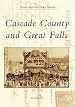Cascade County and Great Falls (Postcard History)