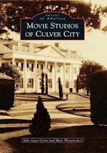 Movie Studios of Culver City (IMAGES OF AMERICA SERIES)