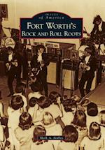 Fort Worth's Rock and Roll Roots (Images of America)