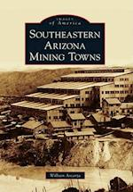 Southeastern Arizona Mining Towns (Images of America)