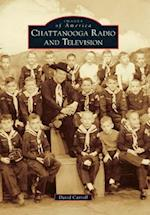 Chattanooga Radio and Television (Images of America Arcadia Publishing)