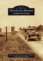 The Lincoln Highway Across Illinois (Images of America)