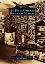 J.M. Davis Arms and Historical Museum (Images of America)