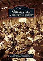Greenville in the 20th Century (Images of America Arcadia Publishing)