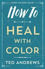 How to Heal with Color (How to Llewellyn)