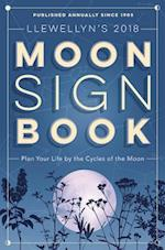 Llewellyn's Moon Sign Book 2018 (LLEWELLYN'S MOON SIGN BOOK S)