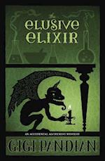 The Elusive Elixir (Accidental Alchemist Mystery, nr. 3)