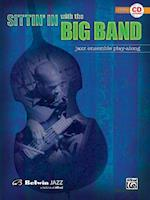 Sittin' in with the Big Band, Vol 1 (Sittin' in With the Big Band, nr. )