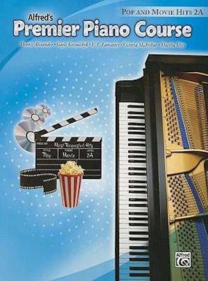 Bog, paperback Premier Piano Course Pop and Movie Hits af Gayle Kowalchyk, Dennis Alexander, E L Lancaster