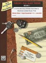 Theory for Busy Teens Book 1