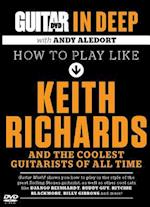 How to Play Like Keith Richards and the Coolest Guitarists of All Time (Guitar in Deep)