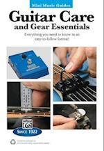 Guitar Care and Gear Essentials (Mini Music Guides)
