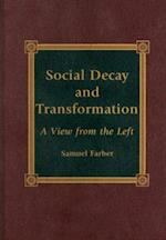 Social Decay and Transformation af Samuel Farber