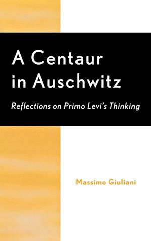 A Centaur in Auschwitz