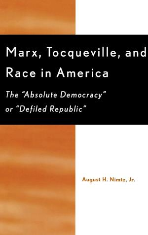Marx, Tocqueville, and Race in America