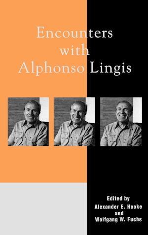 Bog hardback Encounters with Alphonso Lingis af David Farrell Krell Gerald Majer Alphonso Lingis