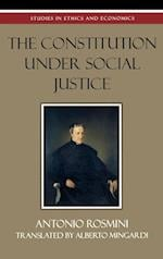 The Constitution Under Social Justice (Studies in Ethics and Economics)