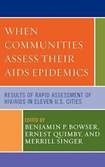 When Communities Assess Their AIDS Epidemics af Ernest Quimby, Merrill Singer, Benjamin P. Bowser
