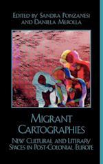 Migrant Cartographies af Theo D haen, Graham Huggan, Angelika Bammer