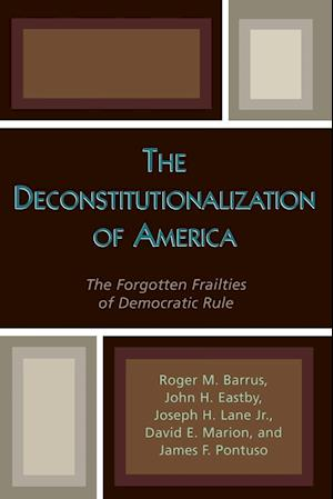 The Deconstitutionalization of America