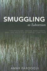 Smuggling As Subversion af Amar Farooqui