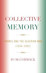 Collective Memory (After the Empire The Francophone World and Postcolonial France Hardcover)