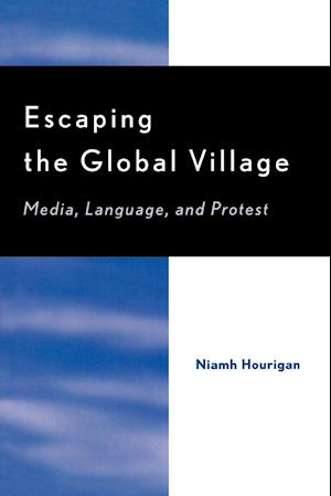 Escaping the Global Village