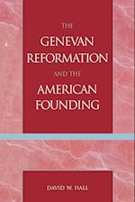 The Genevan Reformation and the American Founding