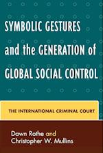 Symbolic Gestures and the Generation of Global Social Control (Critical Perspectives on Crime and Inequality)